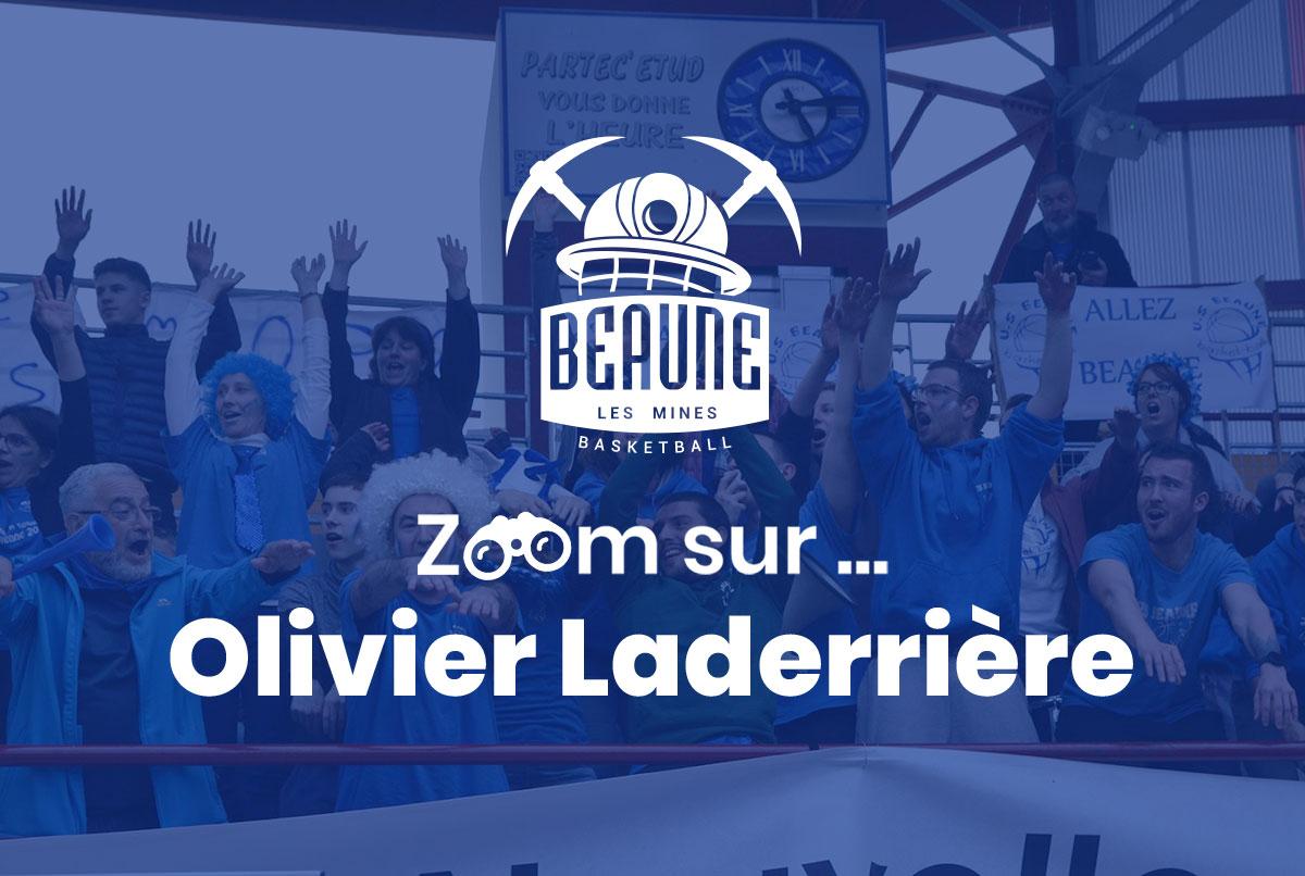 🎥 Zoom sur.. Olivier Laderrière 🎥